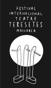 Festival Internacional de Teatre de Teresetes, Palma de Mallorca @ Palma de Mallorca | Palma de Mallorca | Islas Baleares | España