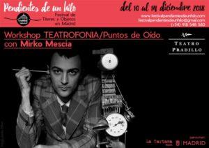 Workshop TEATROFONIA - Puntos de Oído con Mirko Mescia - La Pradillo @ Teatro Pradillo , Madrid | Madrid | Comunidad de Madrid | España