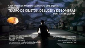 Curso de Teatro de Objetos, Luces y Sombras, con Javiera Gazitua. En Casa Taller de Marionetas de Pepe Otal @ Casa Taller de Marionetas de Pepe Otal | Barcelona | Catalunya | España