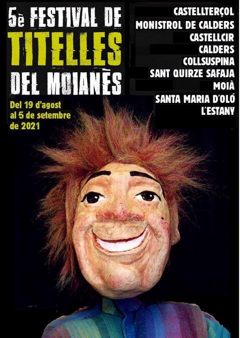 5è Festival de Teatre de Titelles del Moianès 2021: del 19 d'agost al 5 de setembre @ Calders, Monistrol de Calders, Sant Quirze Safaja, Castellcir, Castellterçol i Moià, Collsuspina, l'Estany i Santa Maria d'Oló.