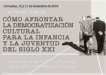 """Jornadas sobre """"Cómo afrontar la democratización cultural para la infancia y la juventud del siglo XXI"""", en el Teatro Arbolé de Zaragoza"""